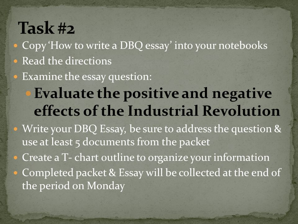 Essay Proposal Outline Task  Copy How To Write A Dbq Essay Into Your Notebooks  Industrial  Revolution  Argument Essay Paper Outline also English Essay Sample Aim How Do We Write A Dbq Essay On The Industrial Revolution  Ppt  University English Essay
