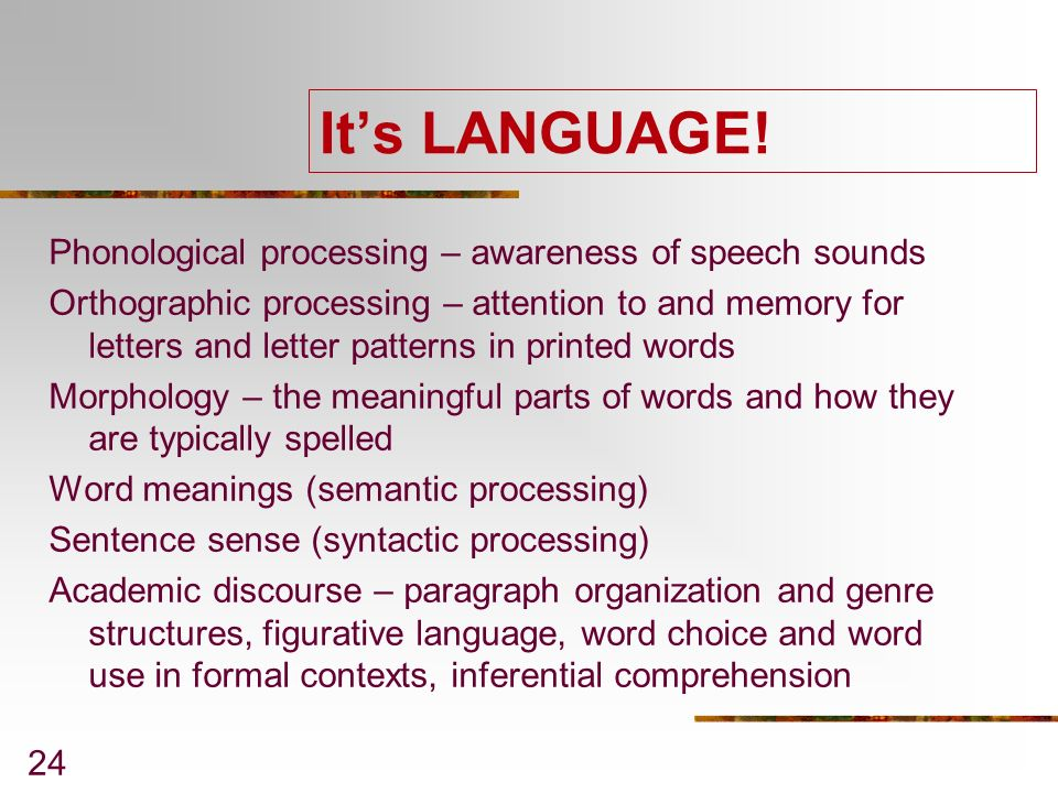 It's LANGUAGE! Phonological processing – awareness of speech sounds