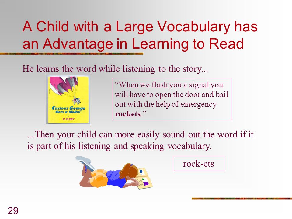 A Child with a Large Vocabulary has an Advantage in Learning to Read