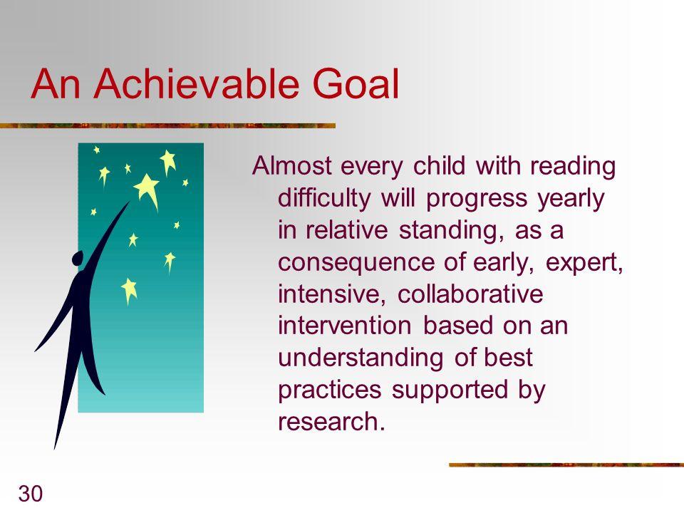 An Achievable Goal