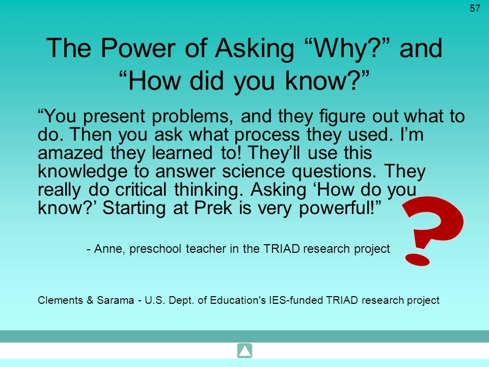 The Power of Asking Why and How did you know