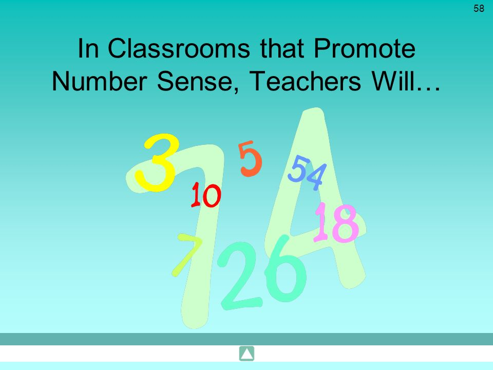 In Classrooms that Promote Number Sense, Teachers Will…