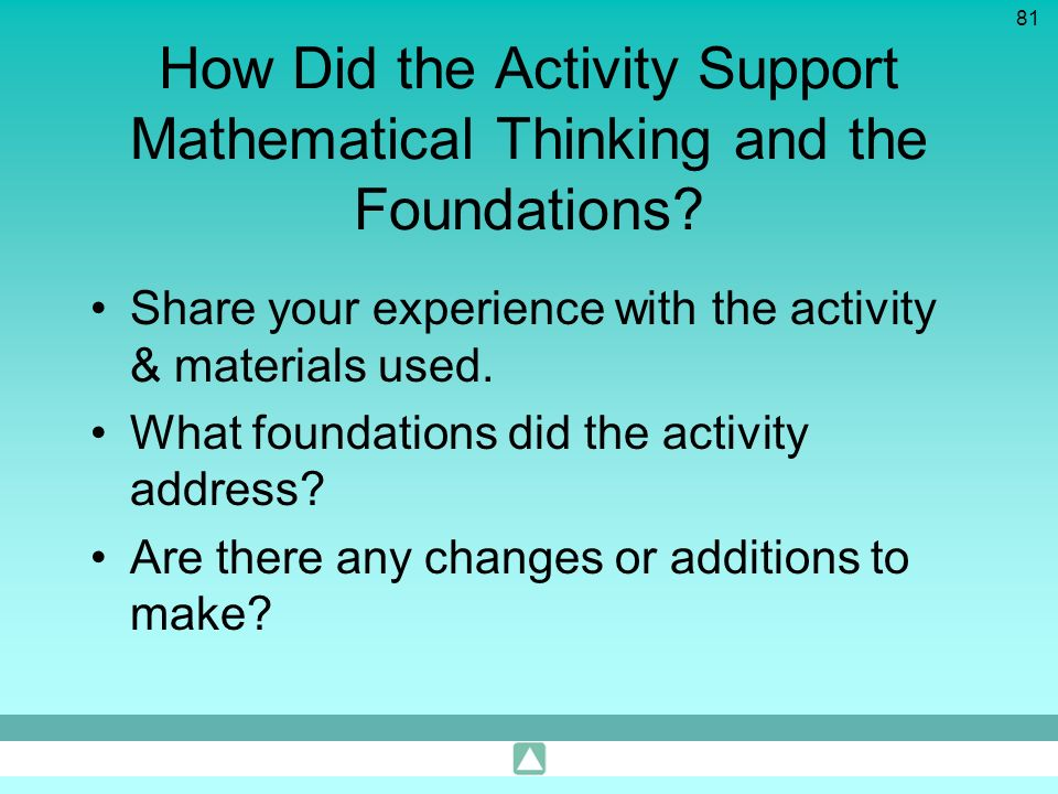 How Did the Activity Support Mathematical Thinking and the Foundations