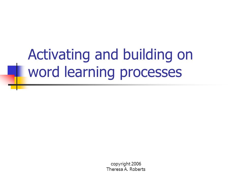 Activating and building on word learning processes