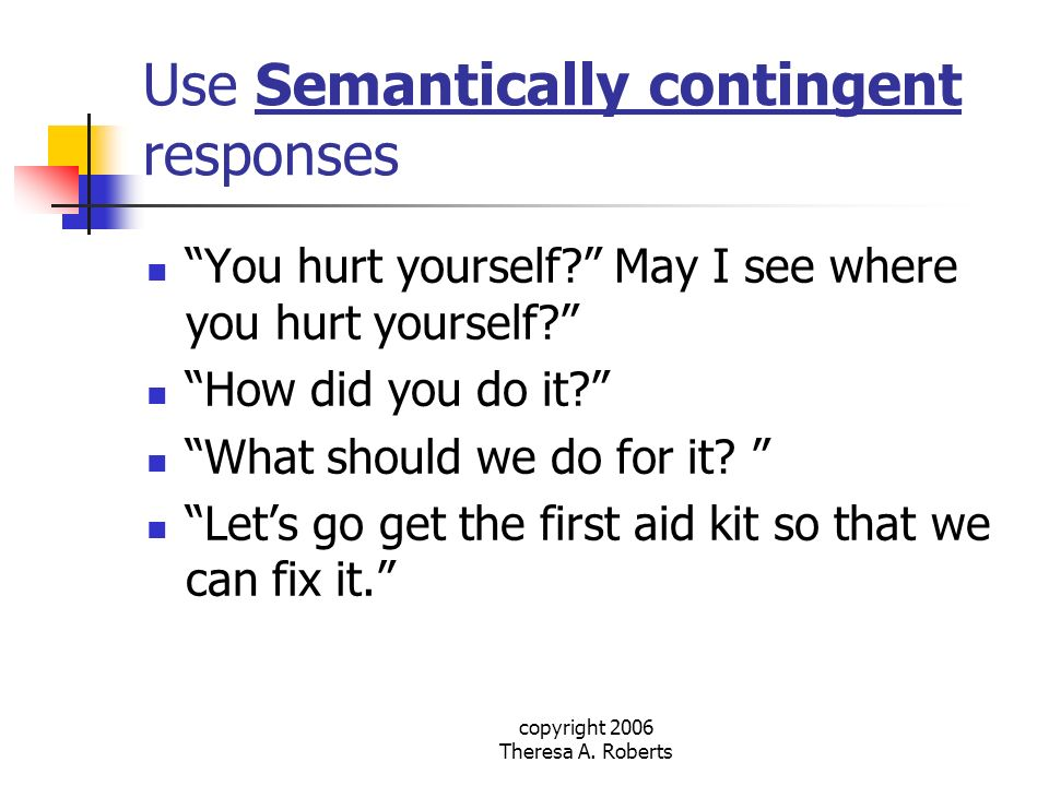 Use Semantically contingent responses