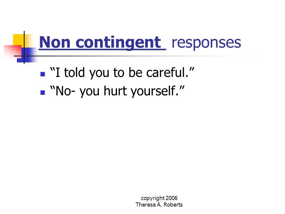 Non contingent responses