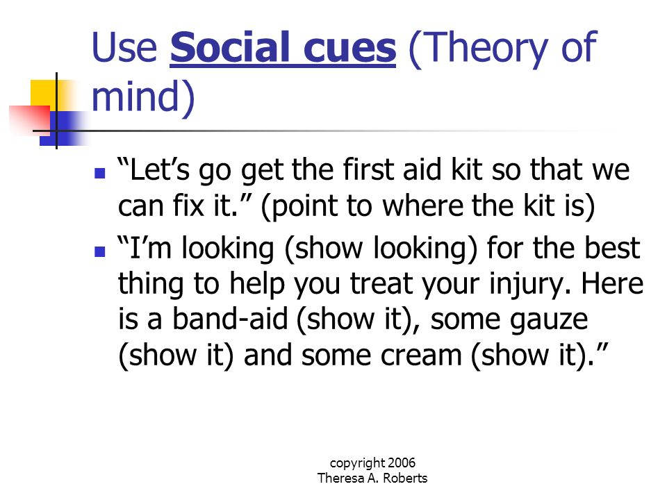 Use Social cues (Theory of mind)