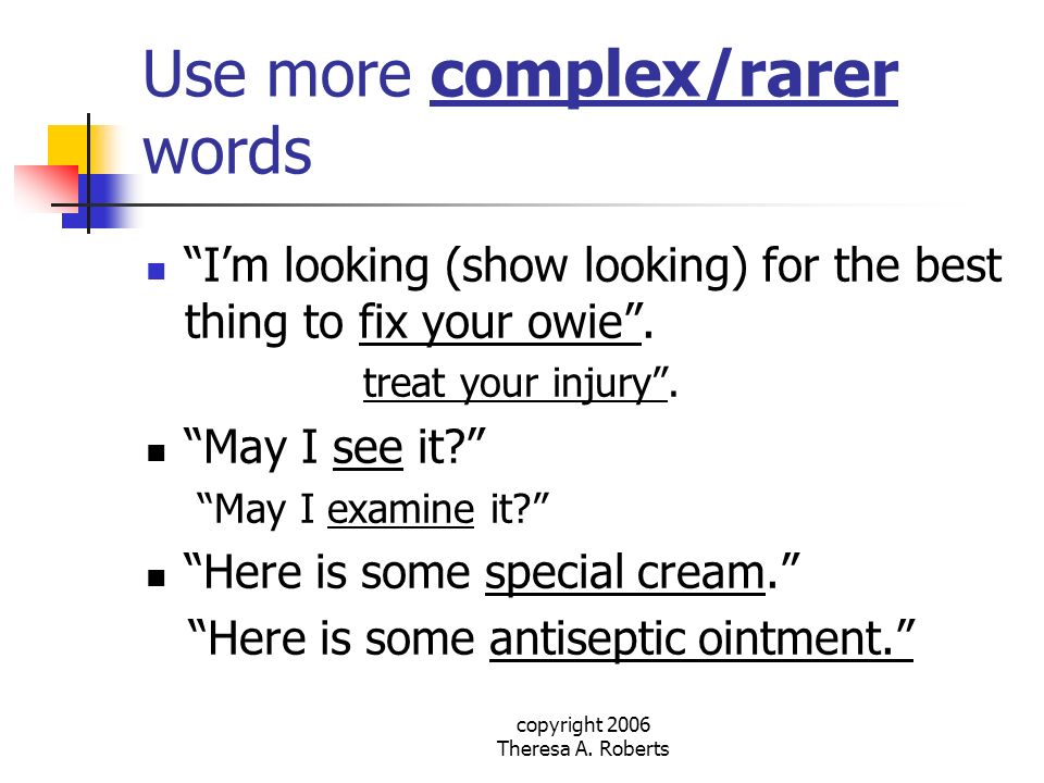 Use more complex/rarer words