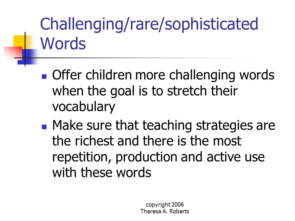 Challenging/rare/sophisticated Words