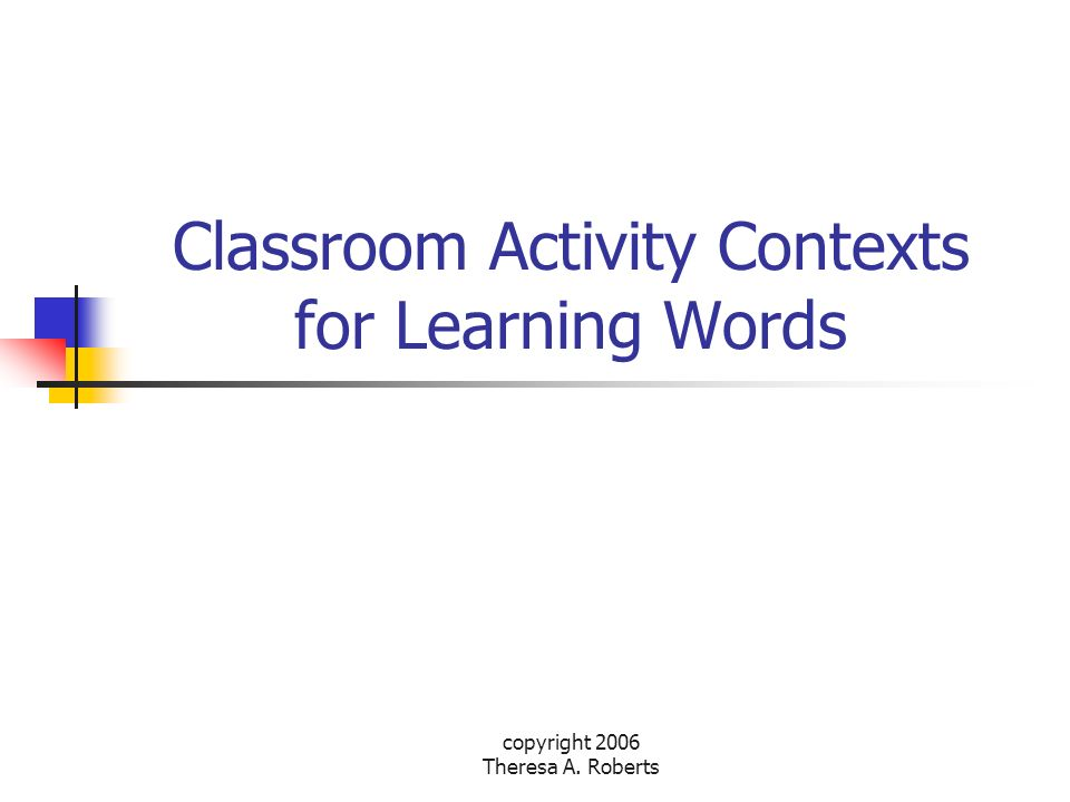 Classroom Activity Contexts for Learning Words