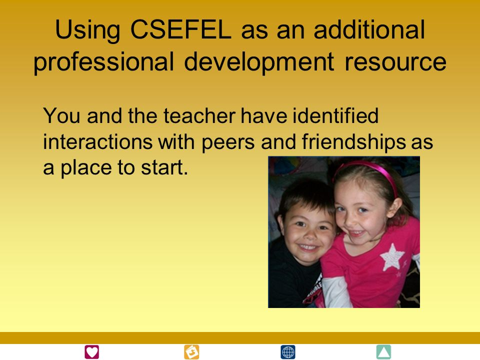 Using CSEFEL as an additional professional development resource