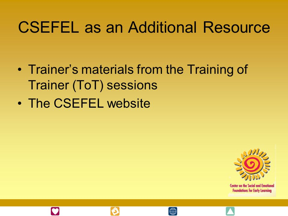 CSEFEL as an Additional Resource