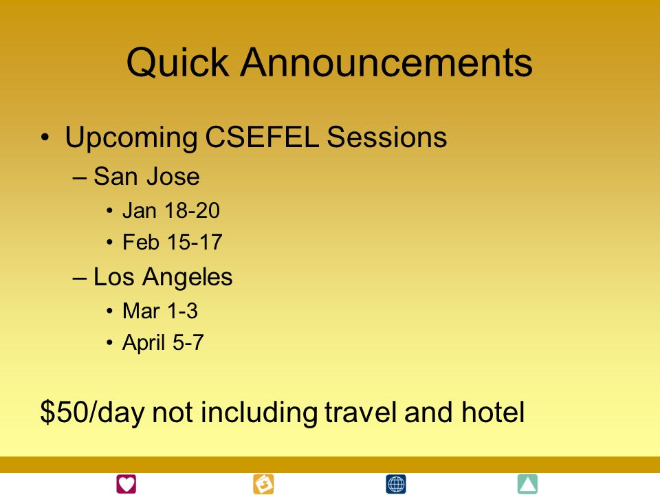 Quick Announcements Upcoming CSEFEL Sessions