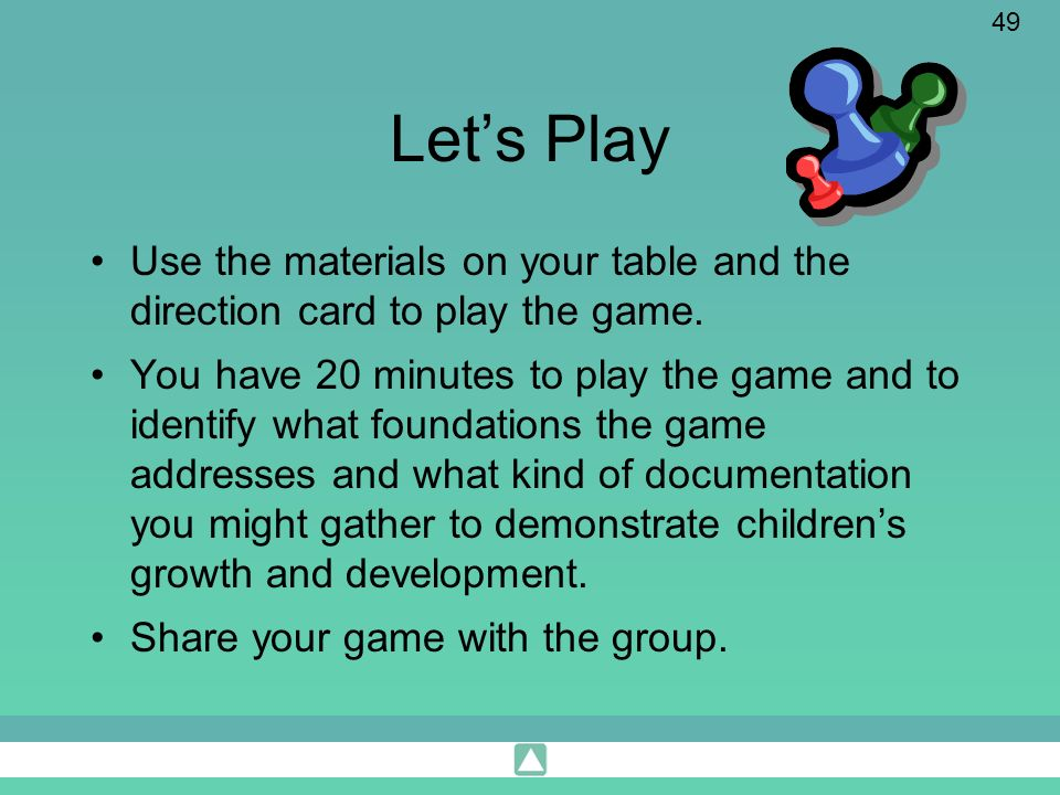 Let's Play Use the materials on your table and the direction card to play the game.
