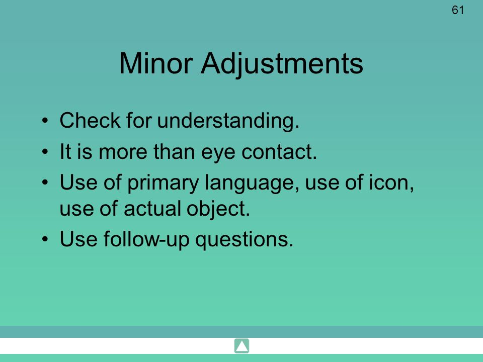 Minor Adjustments Check for understanding.