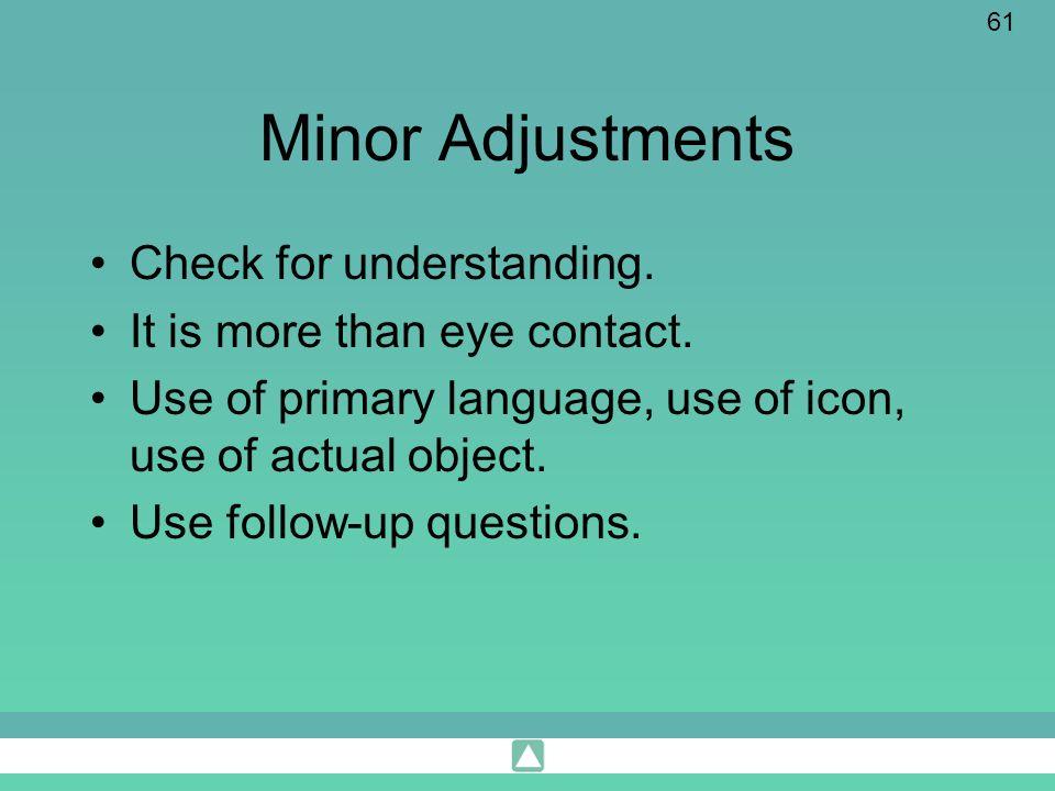 Minor Adjustments Check for understanding.