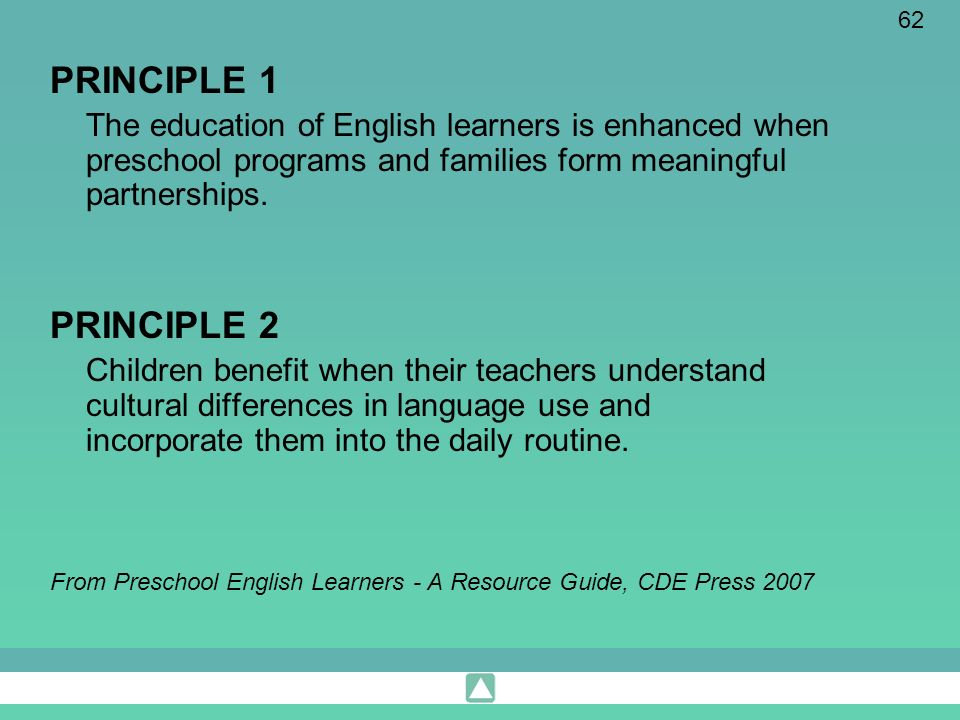 PRINCIPLE 1 The education of English learners is enhanced when preschool programs and families form meaningful partnerships.