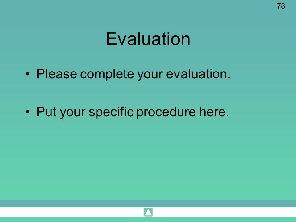 Evaluation Please complete your evaluation.