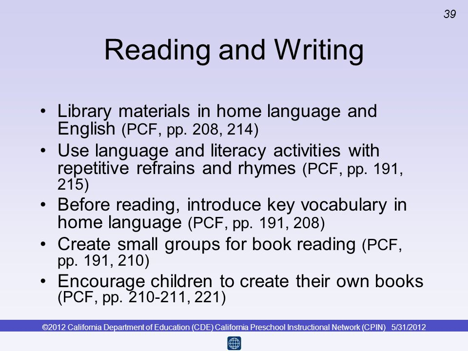 Reading and WritingLibrary materials in home language and English (PCF, pp. 208, 214)