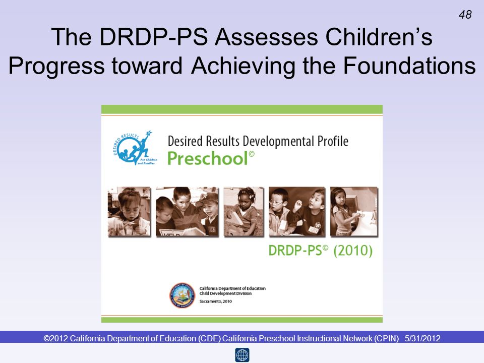 The DRDP-PS Assesses Children's Progress toward Achieving the Foundations