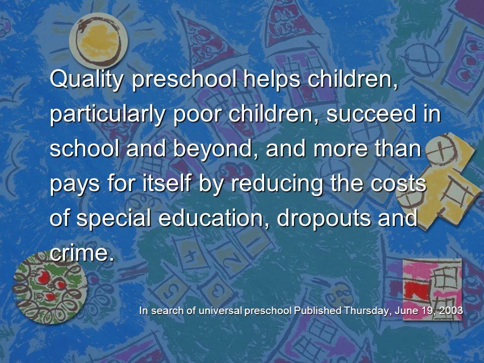 Quality preschool helps children,