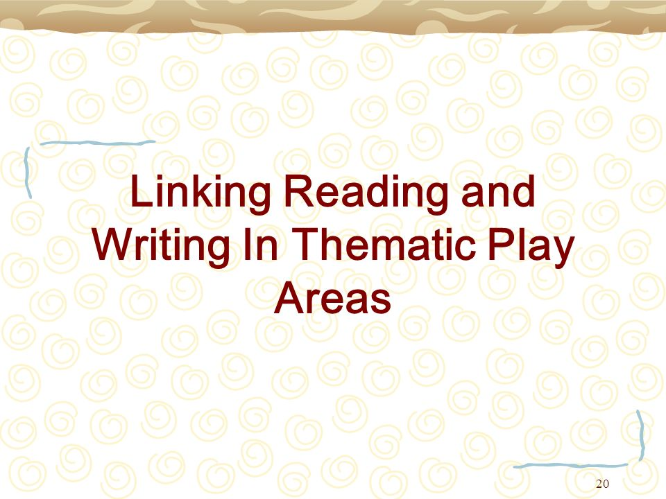 Linking Reading and Writing In Thematic Play Areas