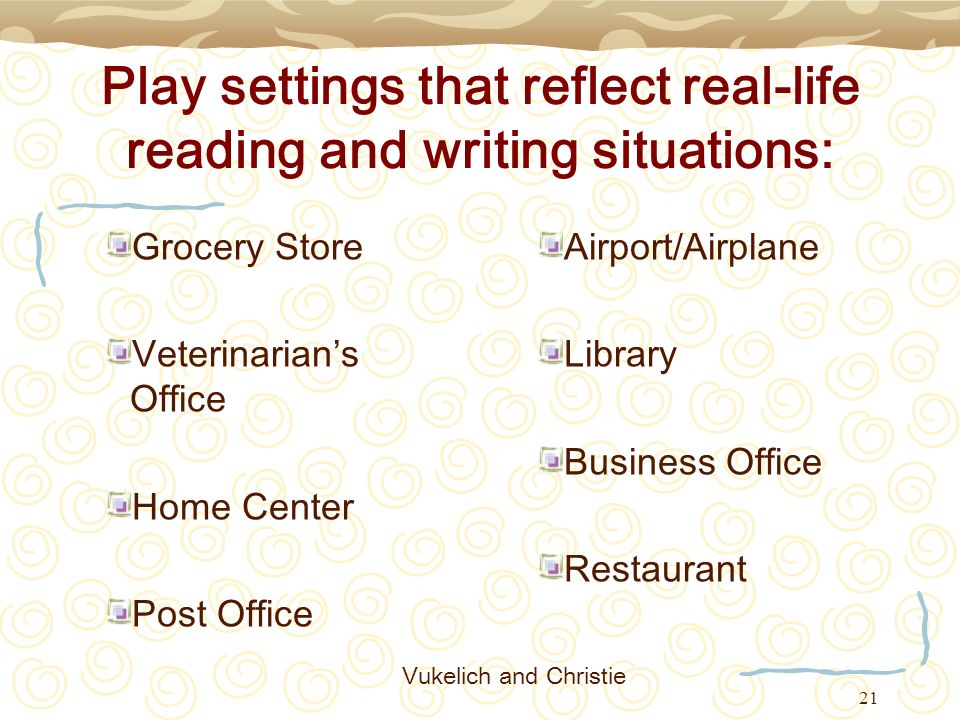 Play settings that reflect real-life reading and writing situations:
