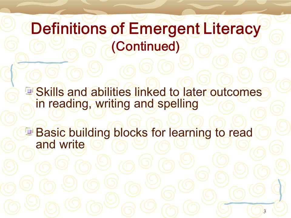 Definitions of Emergent Literacy (Continued)