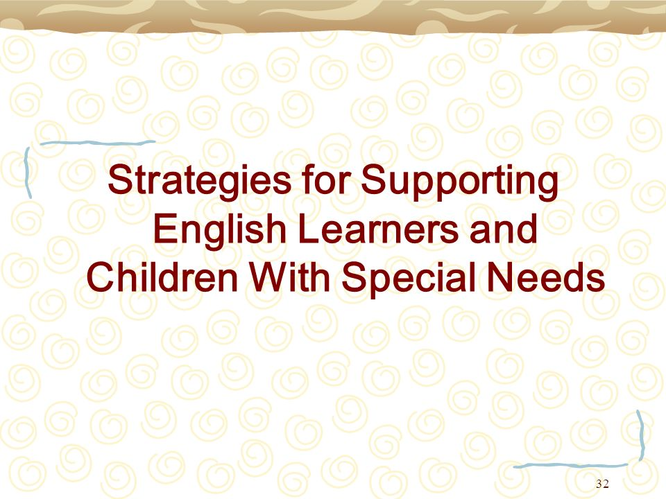 Strategies for Supporting English Learners and Children With Special Needs