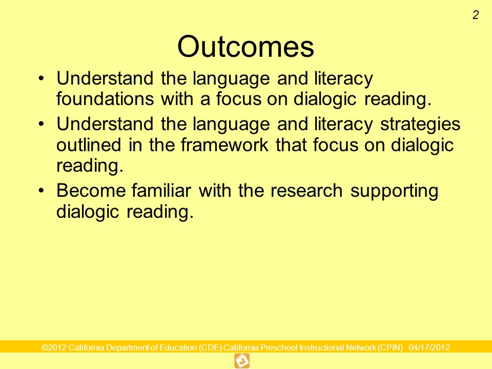 Outcomes Understand the language and literacy foundations with a focus on dialogic reading.