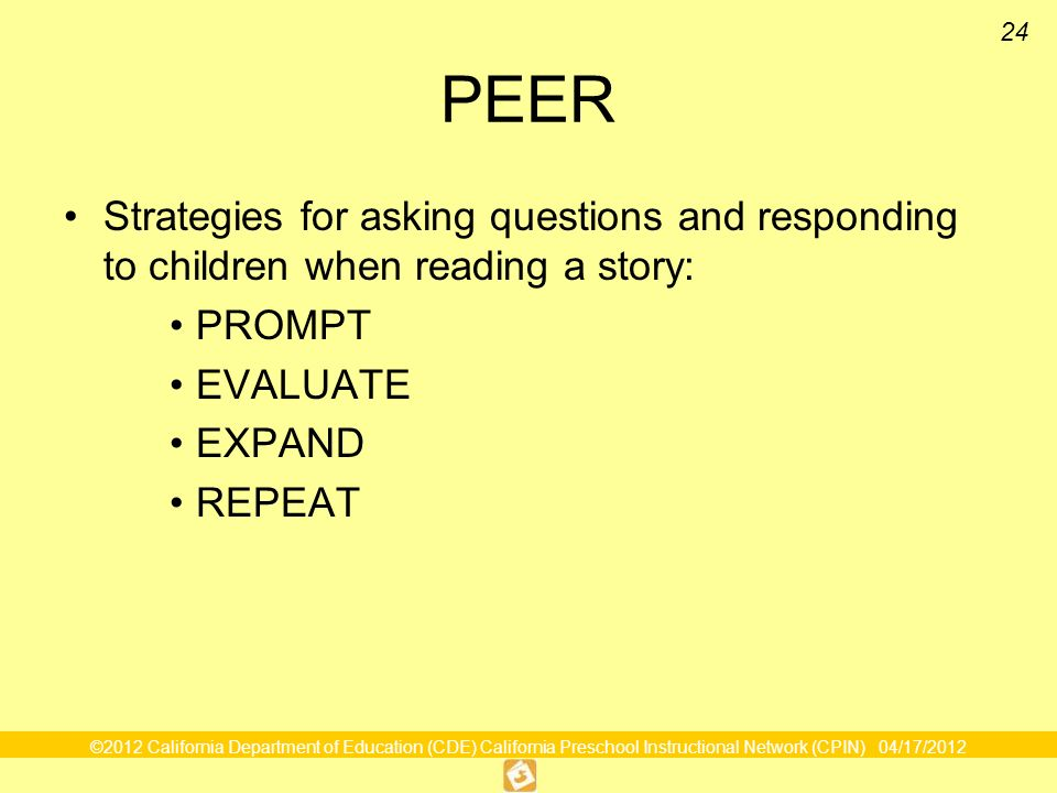 PEERStrategies for asking questions and responding to children when reading a story: PROMPT. EVALUATE.