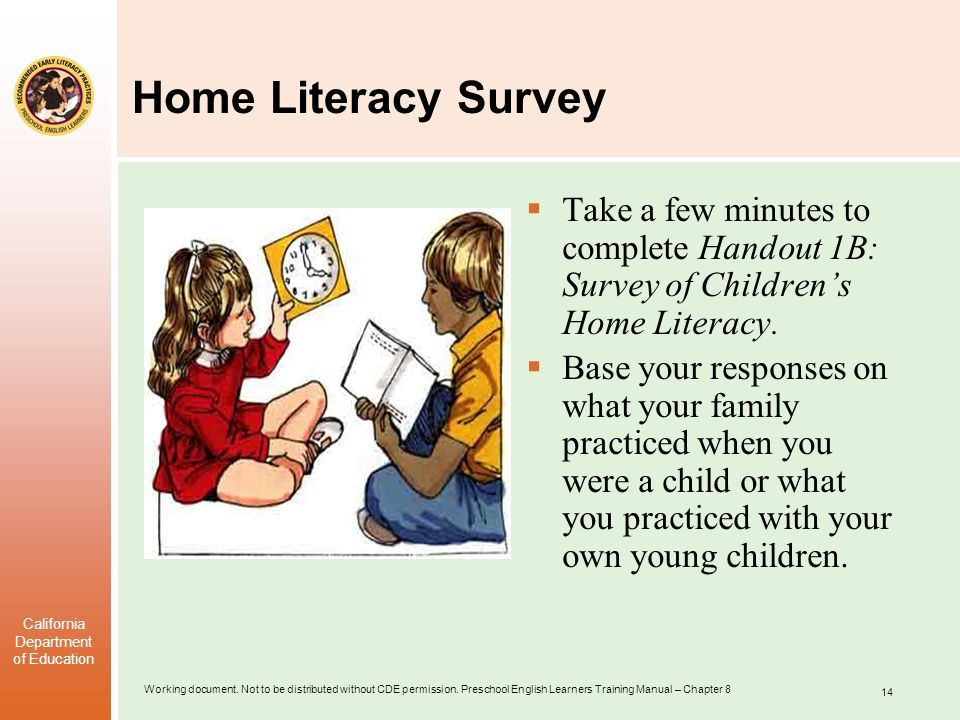 Home Literacy Survey Take a few minutes to complete Handout 1B: Survey of Children's Home Literacy.