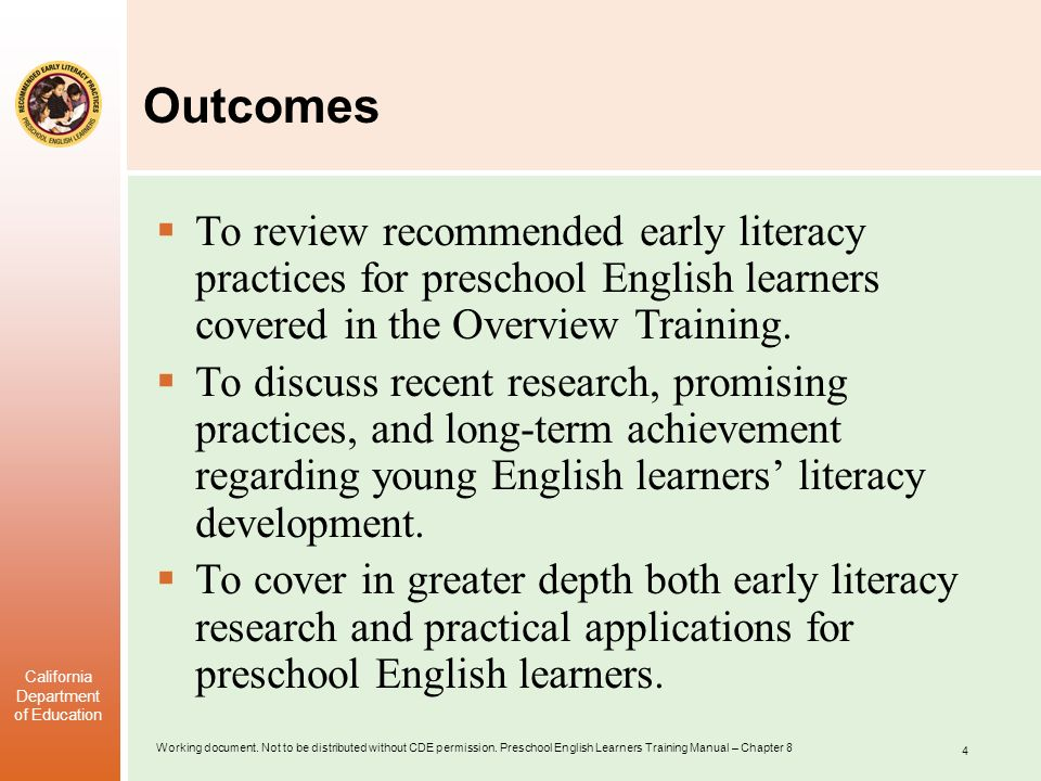 Outcomes To review recommended early literacy practices for preschool English learners covered in the Overview Training.