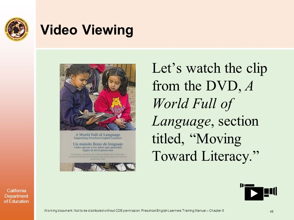 Video Viewing Let's watch the clip from the DVD, A World Full of Language, section titled, Moving Toward Literacy.