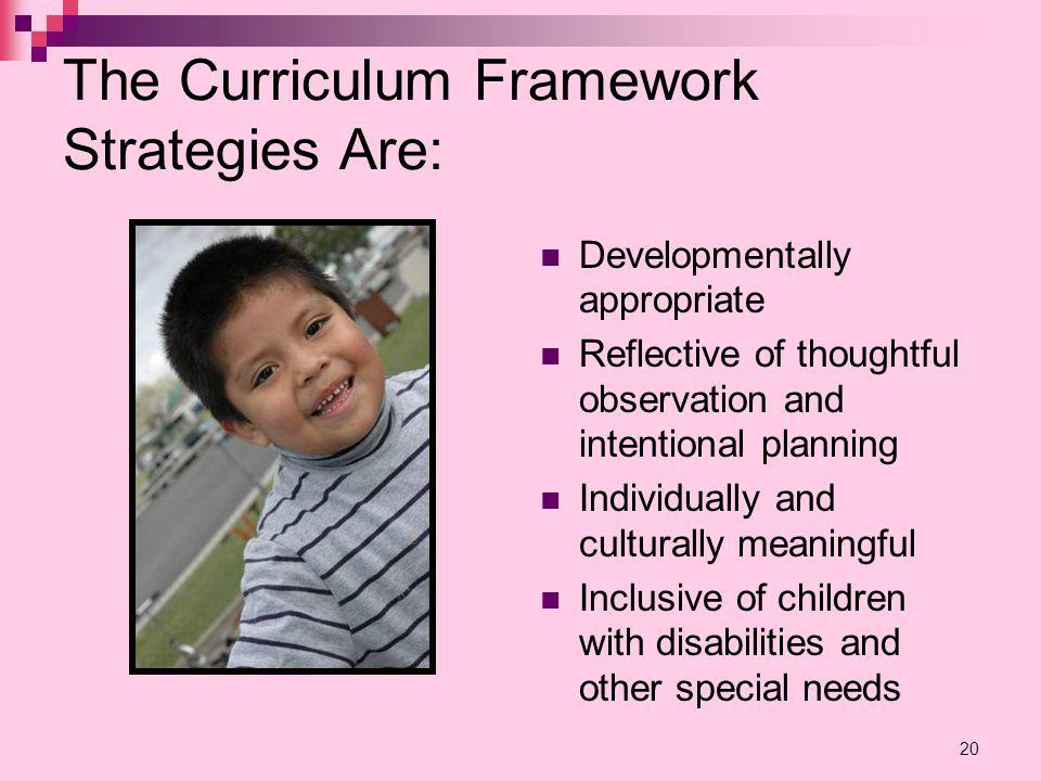 The Curriculum Framework Strategies Are: