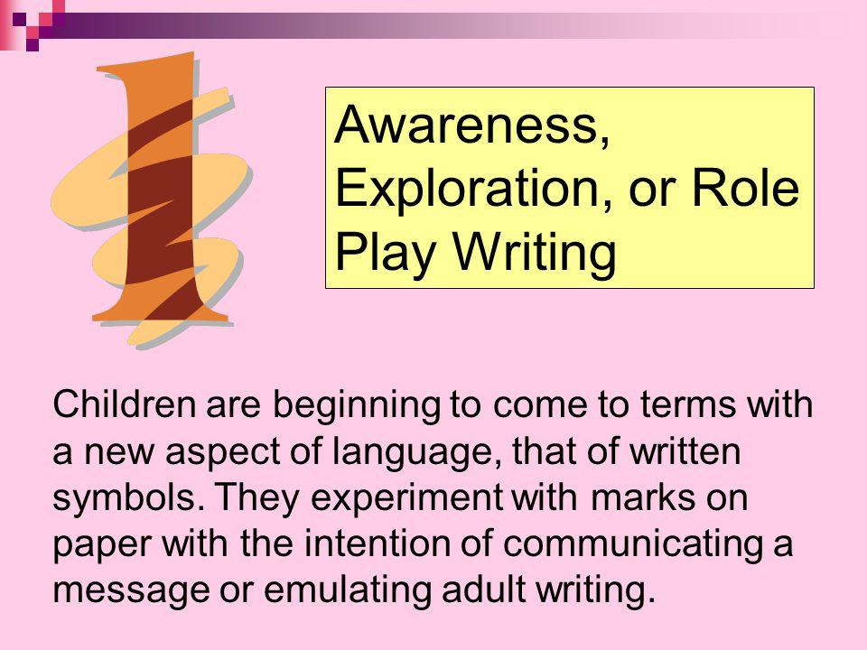 Awareness, Exploration, or Role Play Writing