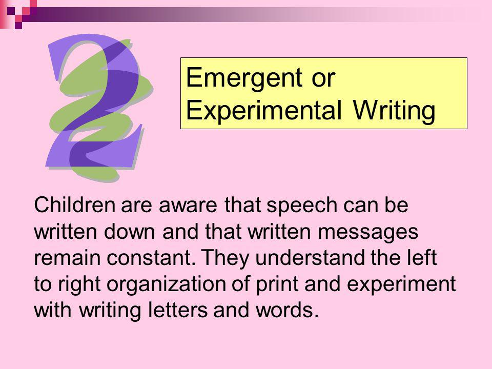 Emergent or Experimental Writing