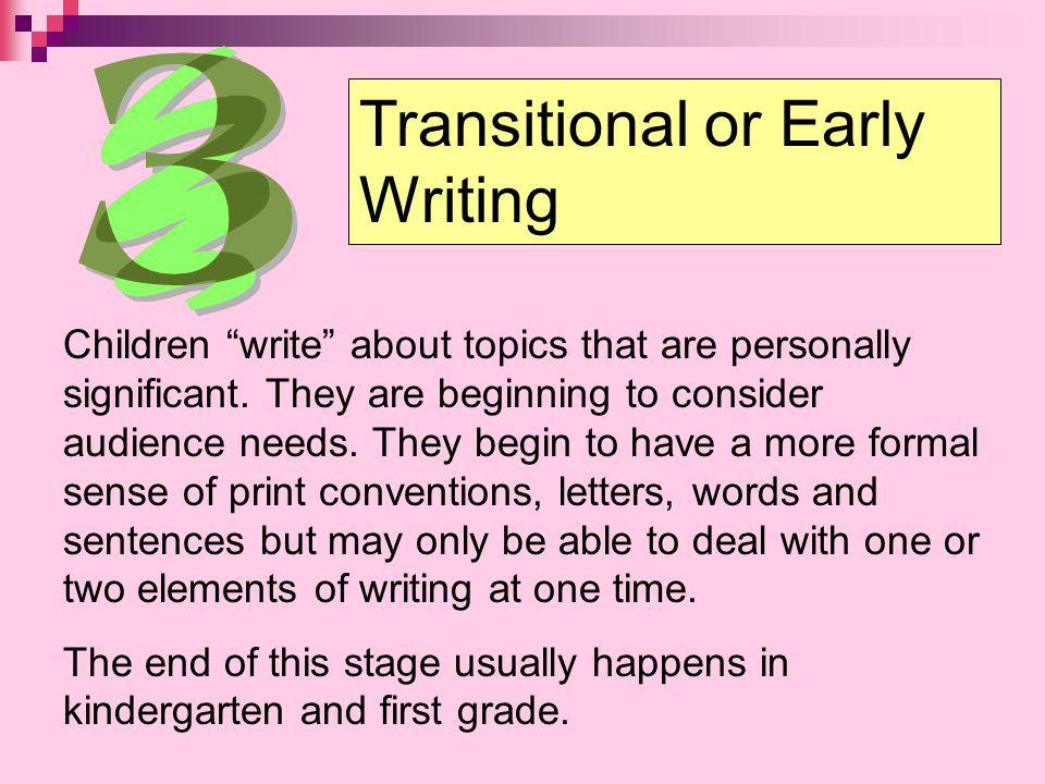 Transitional or Early Writing