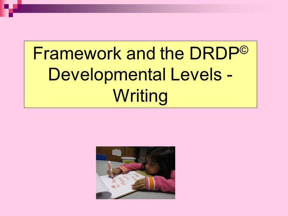 Framework and the DRDP© Developmental Levels - Writing