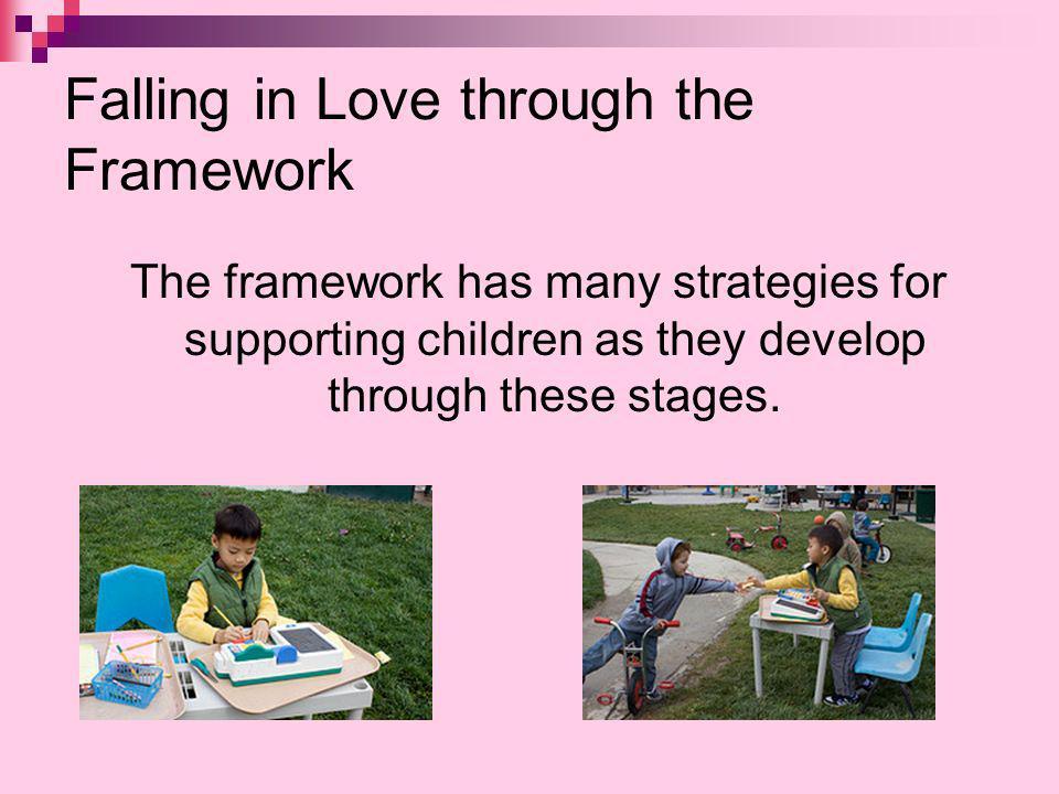 Falling in Love through the Framework
