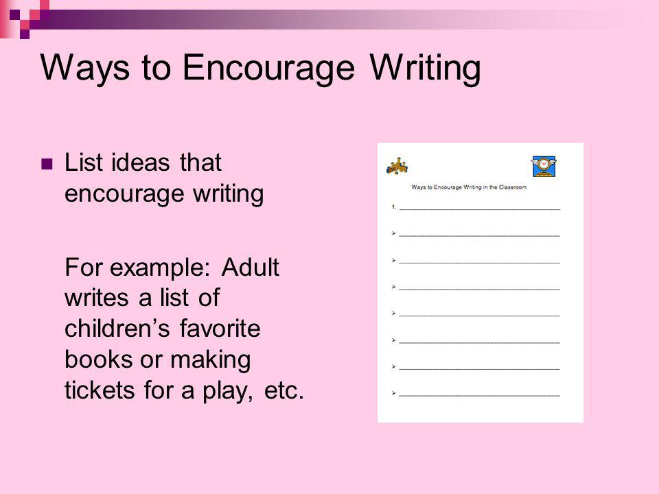 Ways to Encourage Writing