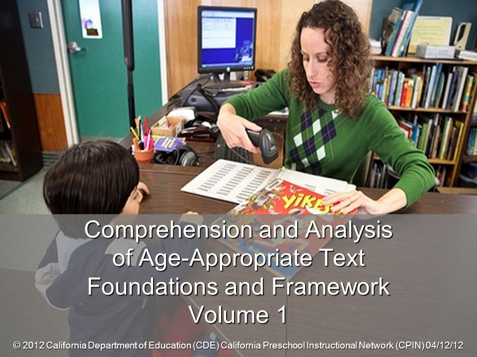 Comprehension and Analysis of Age-Appropriate Text Foundations and Framework Volume 1