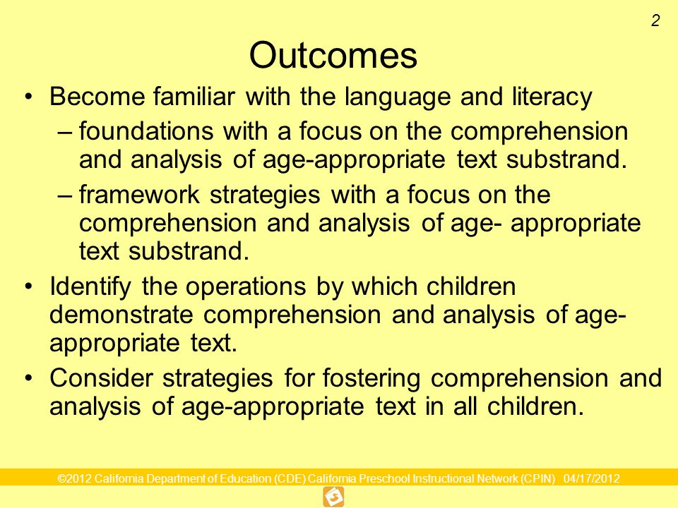 Outcomes Become familiar with the language and literacy