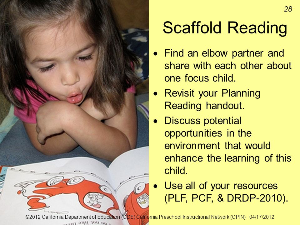 Scaffold Reading Find an elbow partner and share with each other about one focus child. Revisit your Planning Reading handout.