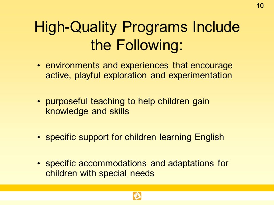 High-Quality Programs Include the Following:
