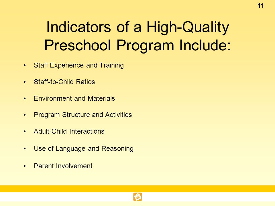 Indicators of a High-Quality Preschool Program Include: