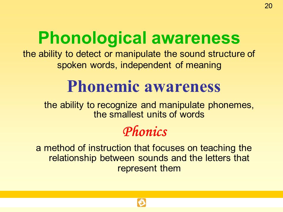 Phonological awareness the ability to detect or manipulate the sound structure of spoken words, independent of meaning