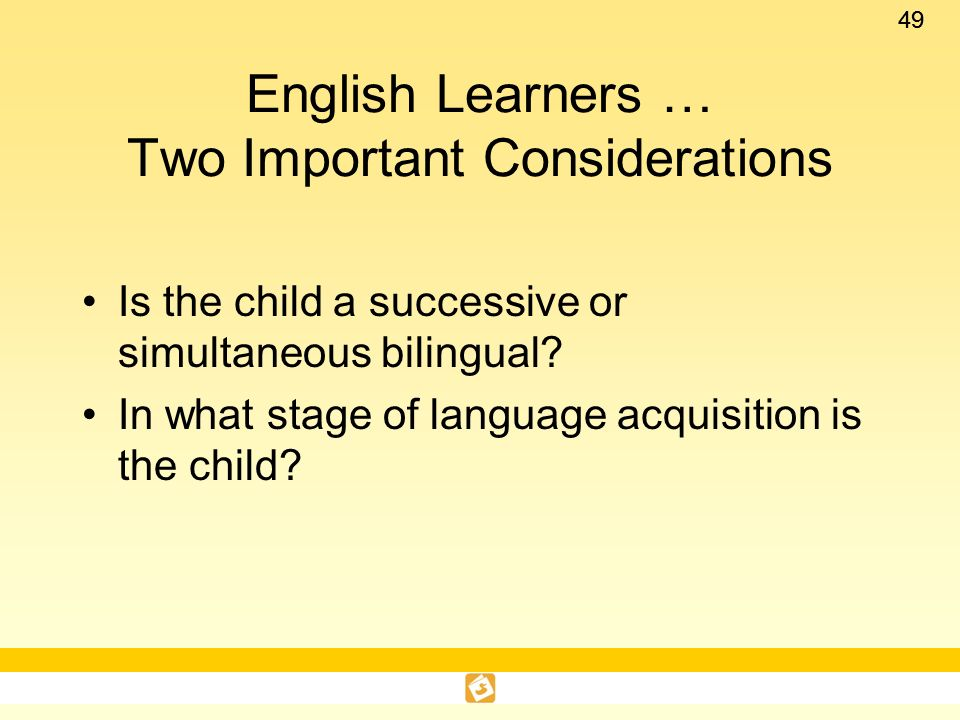 English Learners … Two Important Considerations