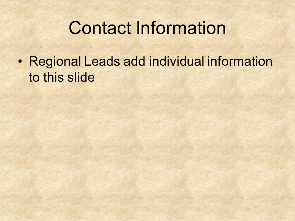 Contact Information Regional Leads add individual information to this slide