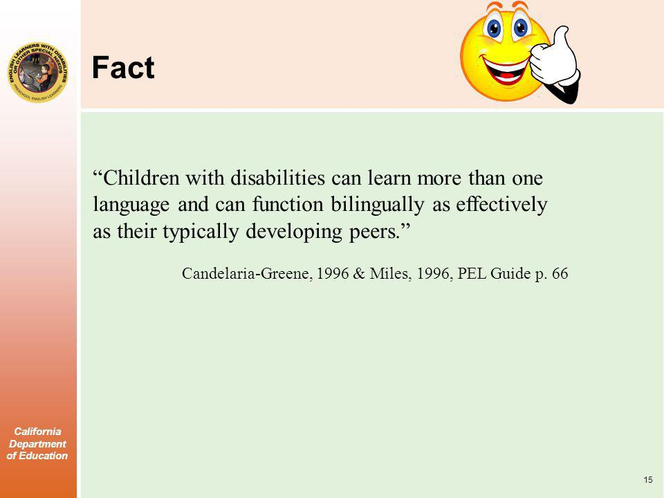 Fact Children with disabilities can learn more than one language and can function bilingually as effectively as their typically developing peers.